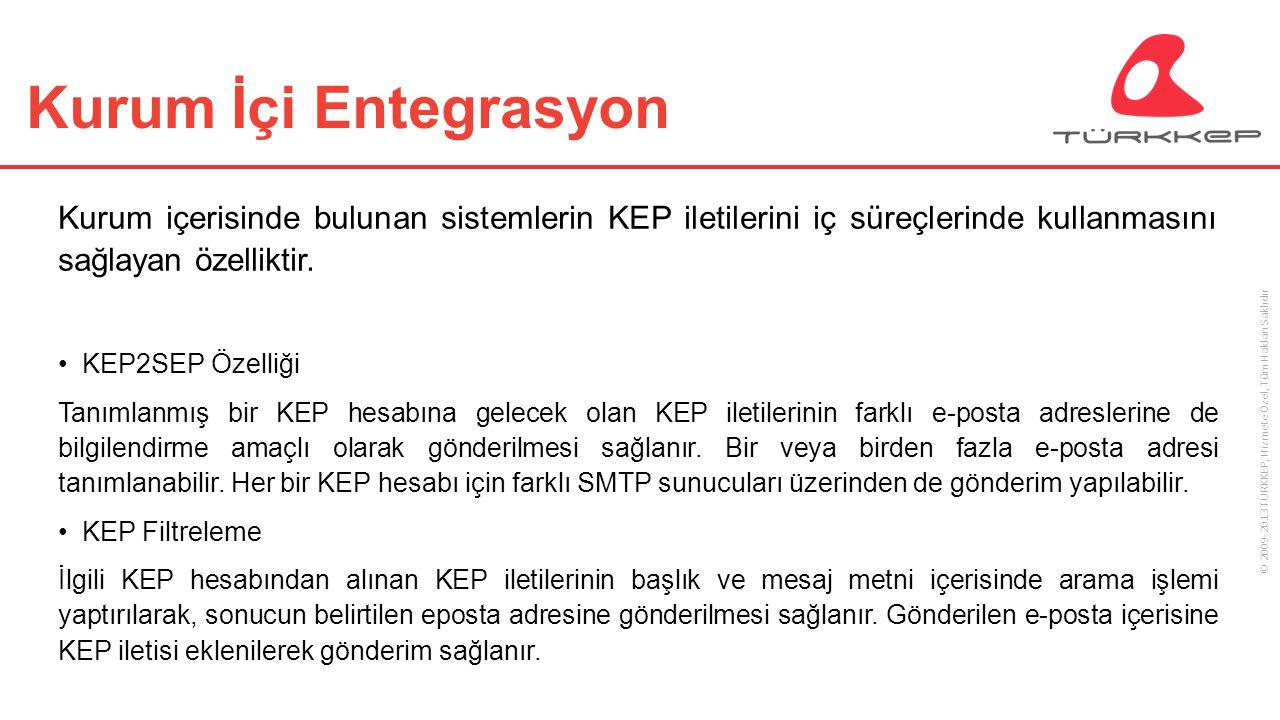Kurum İçi Entegrasyon Kurum içerisinde bulunan sistemlerin KEP iletilerini iç süreçlerinde kullanmasını sağlayan özelliktir.