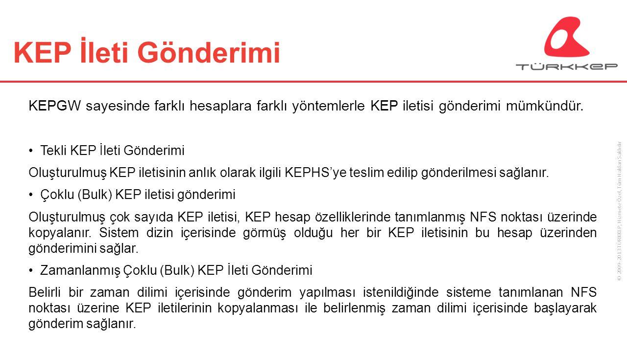 KEP İleti Gönderimi KEPGW sayesinde farklı hesaplara farklı yöntemlerle KEP iletisi gönderimi mümkündür.
