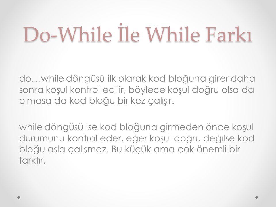 Do-While İle While Farkı