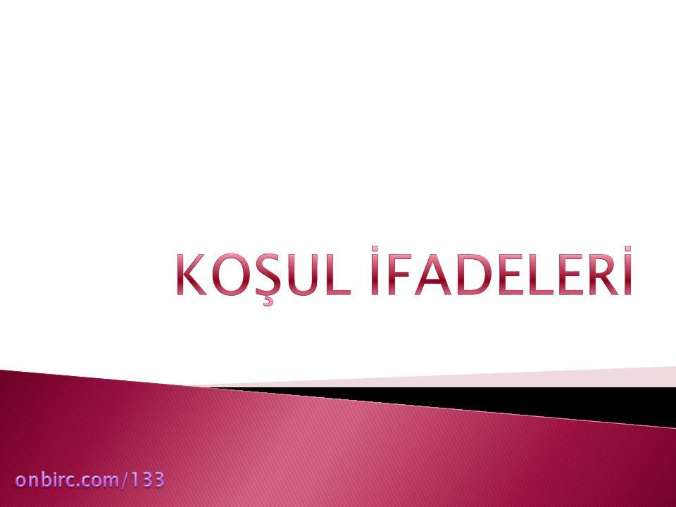 KOŞUL İFADELERİ onbirc.com/133