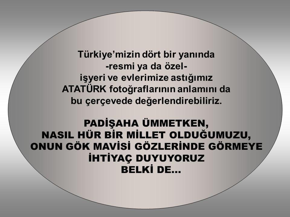 Türkiye'mizin dört bir yanında -resmi ya da özel-