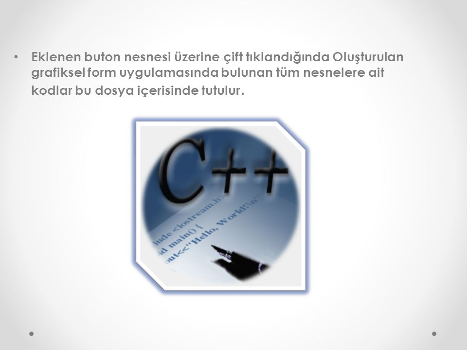 Eklenen buton nesnesi üzerine çift tıklandığında Oluşturulan grafiksel form uygulamasında bulunan tüm nesnelere ait kodlar bu dosya içerisinde tutulur.