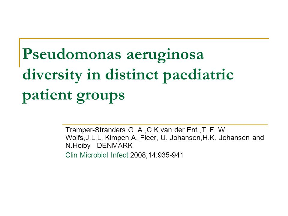 Pseudomonas aeruginosa diversity in distinct paediatric patient groups
