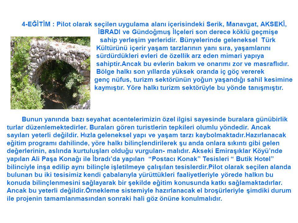 4-EĞİTİM : Pilot olarak seçilen uygulama alanı içerisindeki Serik, Manavgat, AKSEKİ,
