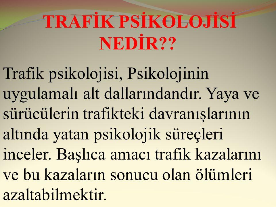 TRAFİK PSİKOLOJİSİ NEDİR