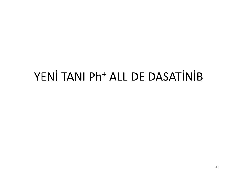YENİ TANI Ph+ ALL DE DASATİNİB