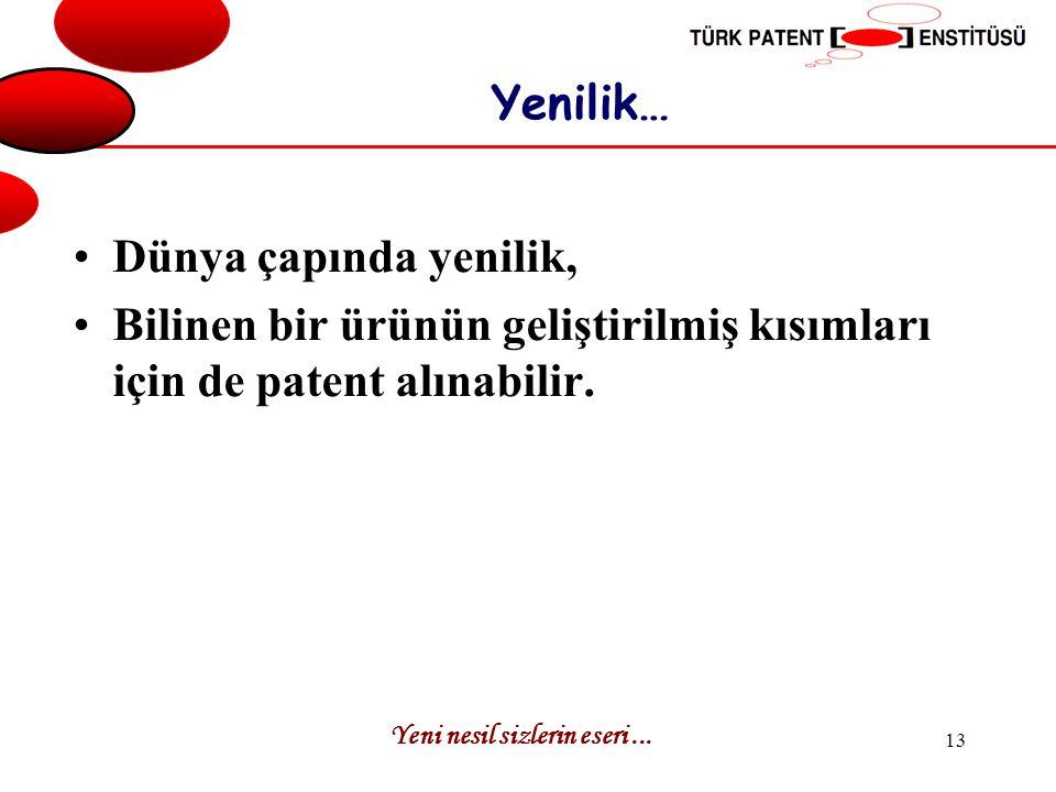 Bilinen bir ürünün geliştirilmiş kısımları için de patent alınabilir.