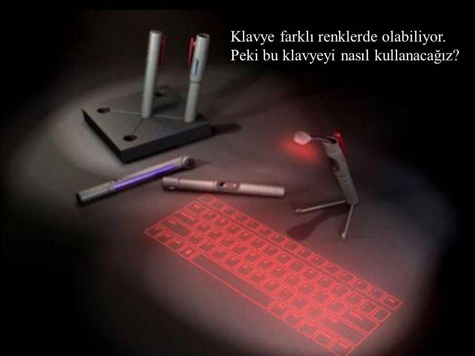 Klavye farklı renklerde olabiliyor.