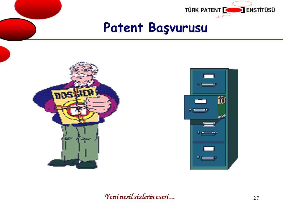 Patent Başvurusu Yeni nesil sizlerin eseri ...