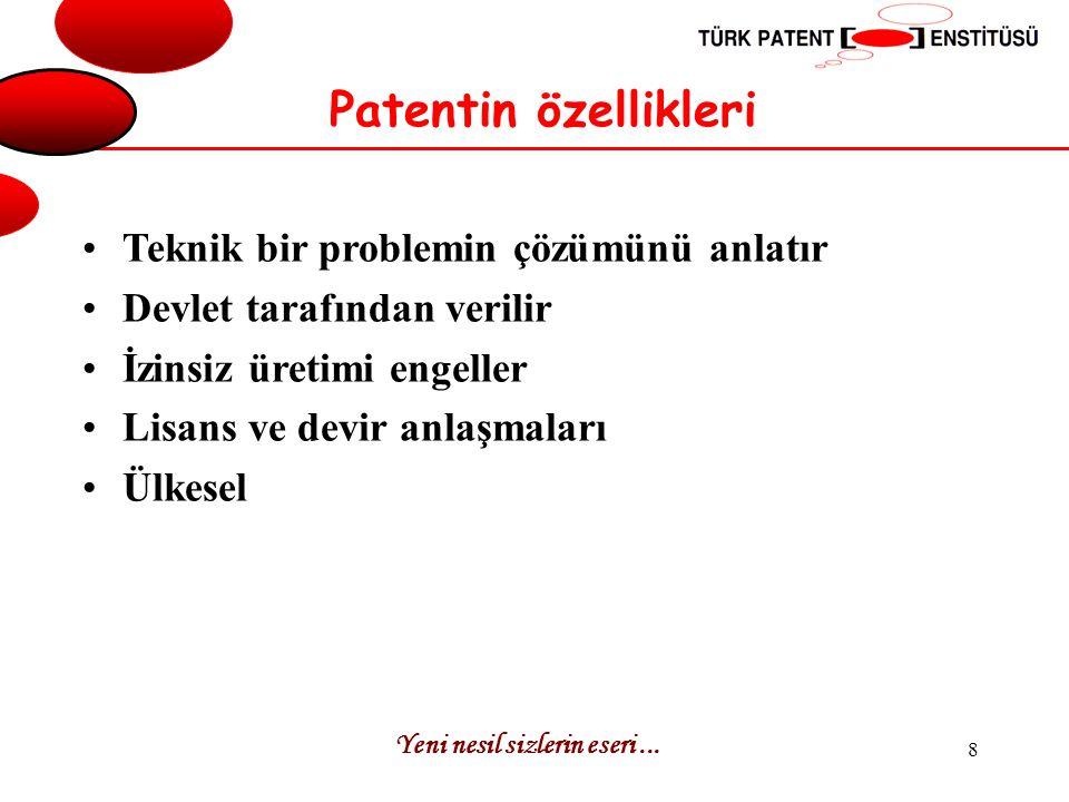 Patentin özellikleri Teknik bir problemin çözümünü anlatır