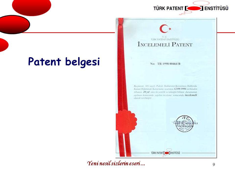 Patent belgesi Yeni nesil sizlerin eseri ...