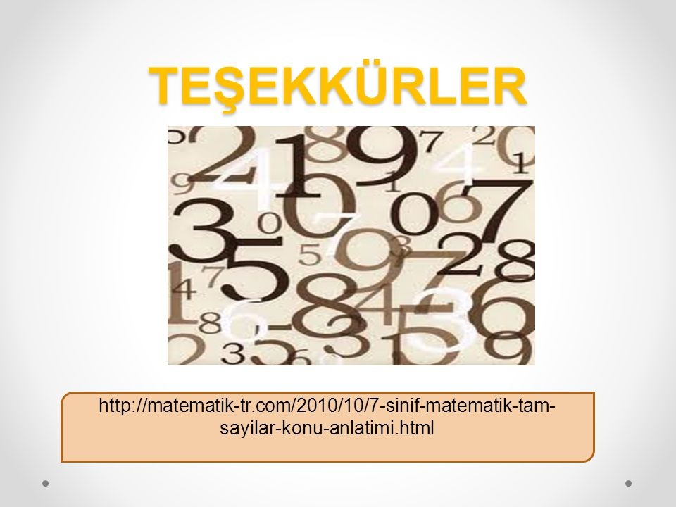 TEŞEKKÜRLER http://matematik-tr.com/2010/10/7-sinif-matematik-tam-sayilar-konu-anlatimi.html