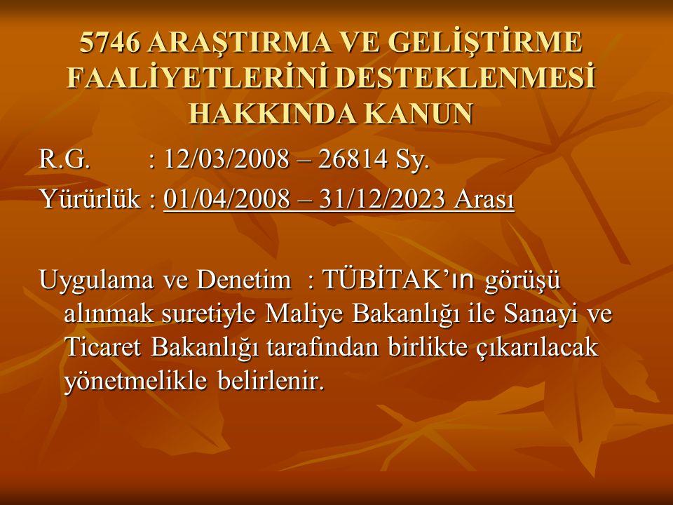 5746 ARAŞTIRMA VE GELİŞTİRME FAALİYETLERİNİ DESTEKLENMESİ HAKKINDA KANUN