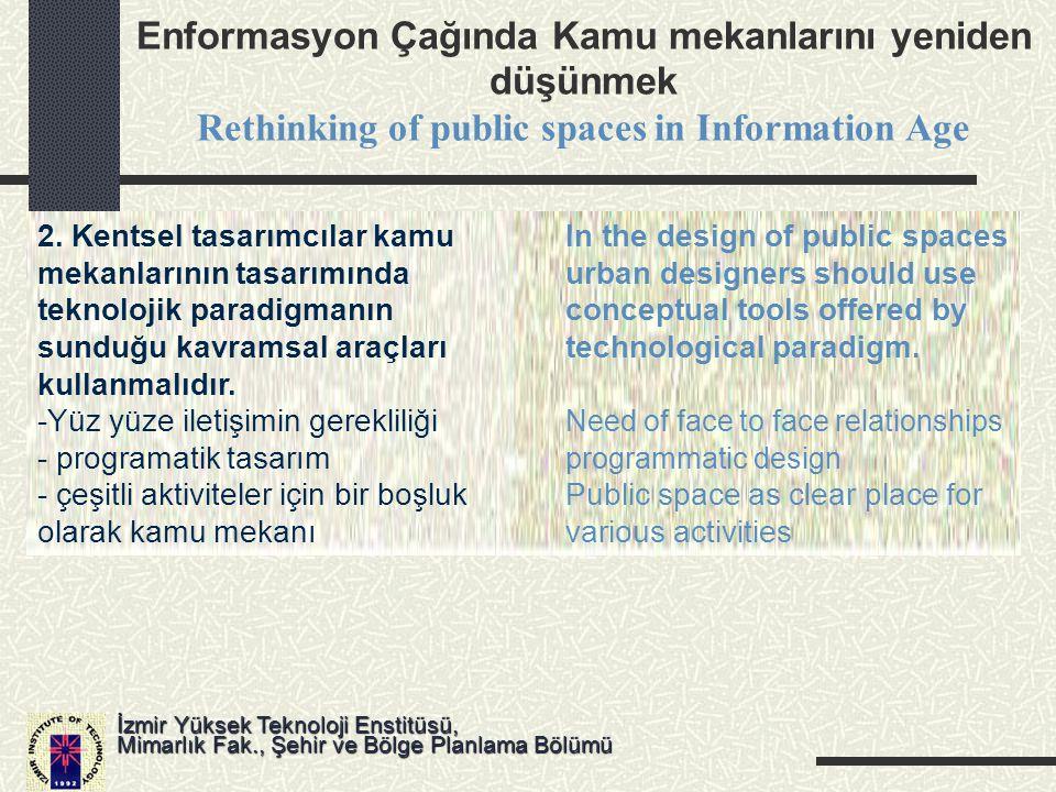 Enformasyon Çağında Kamu mekanlarını yeniden düşünmek Rethinking of public spaces in Information Age