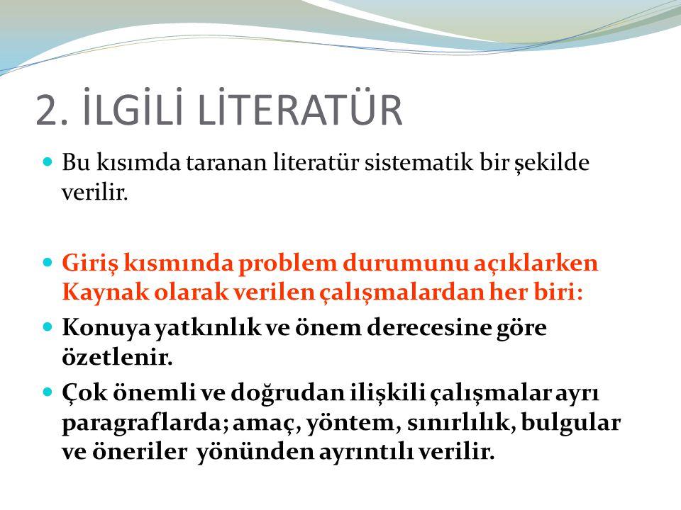 2. İLGİLİ LİTERATÜR Bu kısımda taranan literatür sistematik bir şekilde verilir.