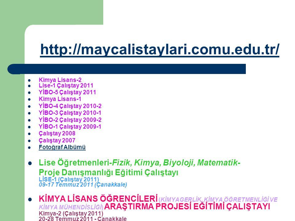 http://maycalistaylari.comu.edu.tr/ Kimya Lisans-2. Lise-1 Çalıştay 2011. YİBO-5 Çalıştay 2011. Kimya Lisans-1.
