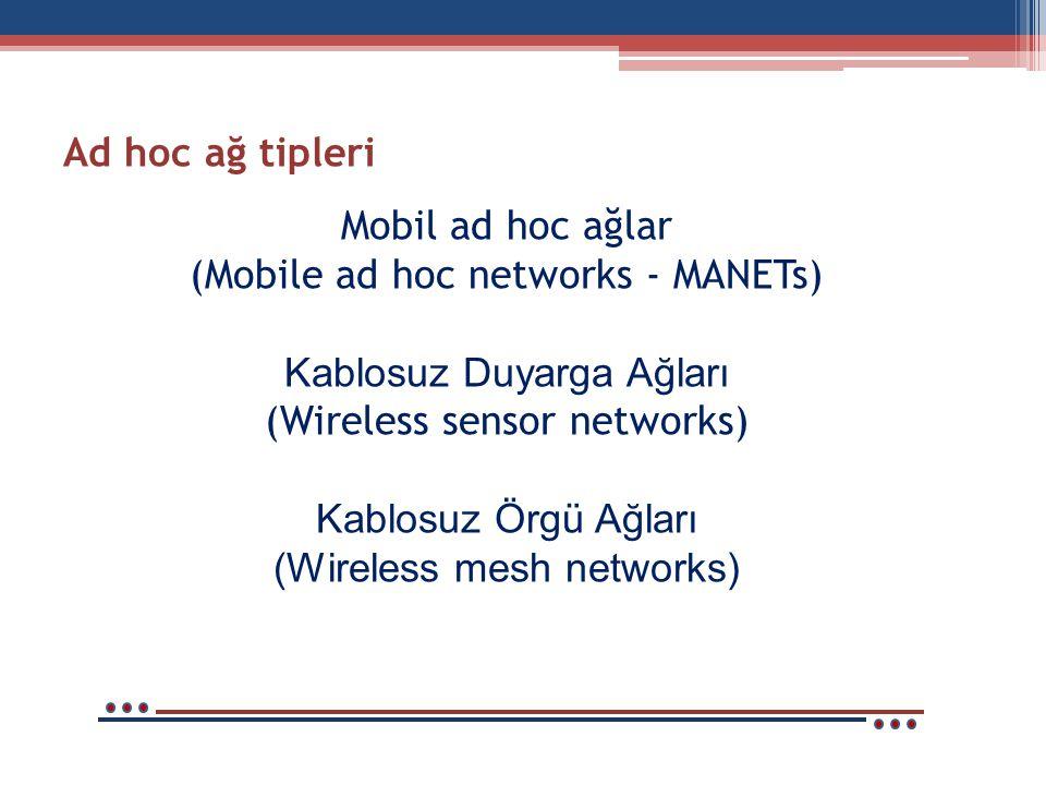 (Mobile ad hoc networks - MANETs) Kablosuz Duyarga Ağları