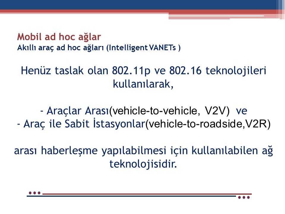 Mobil ad hoc ağlar Akıllı araç ad hoc ağları (Intelligent VANETs )