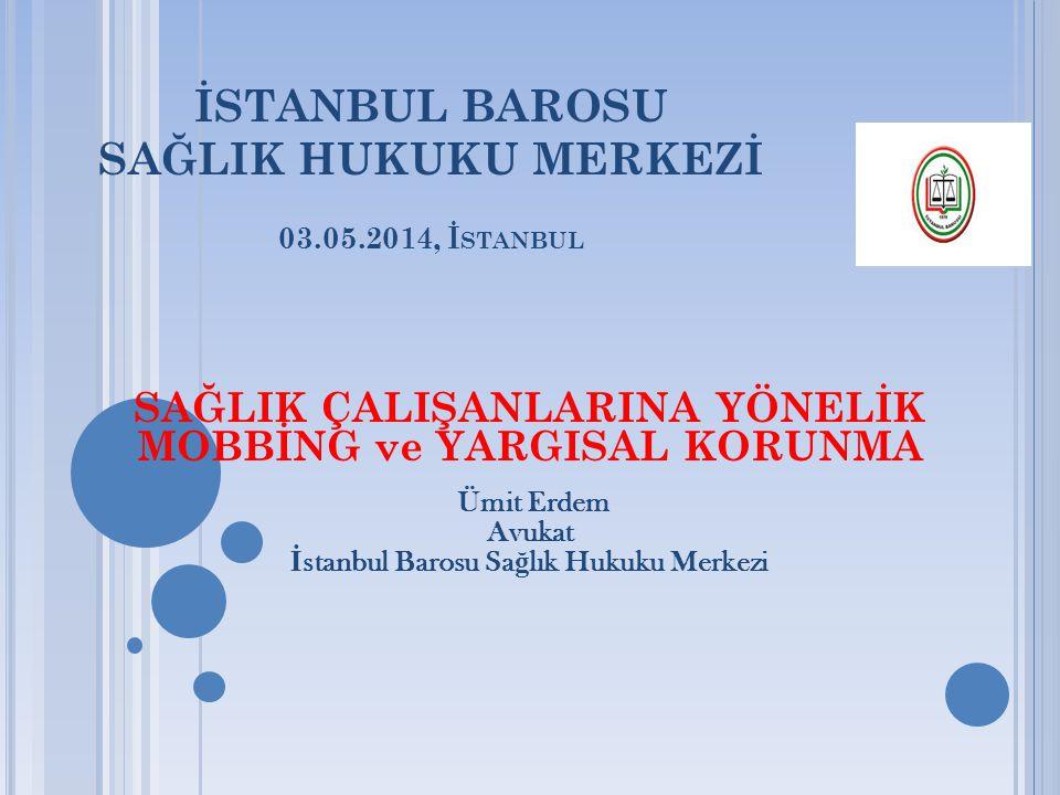 İSTANBUL BAROSU SAĞLIK HUKUKU MERKEZİ 03.05.2014, İstanbul
