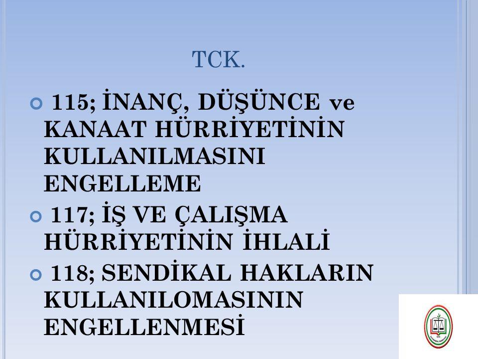 115; İNANÇ, DÜŞÜNCE ve KANAAT HÜRRİYETİNİN KULLANILMASINI ENGELLEME