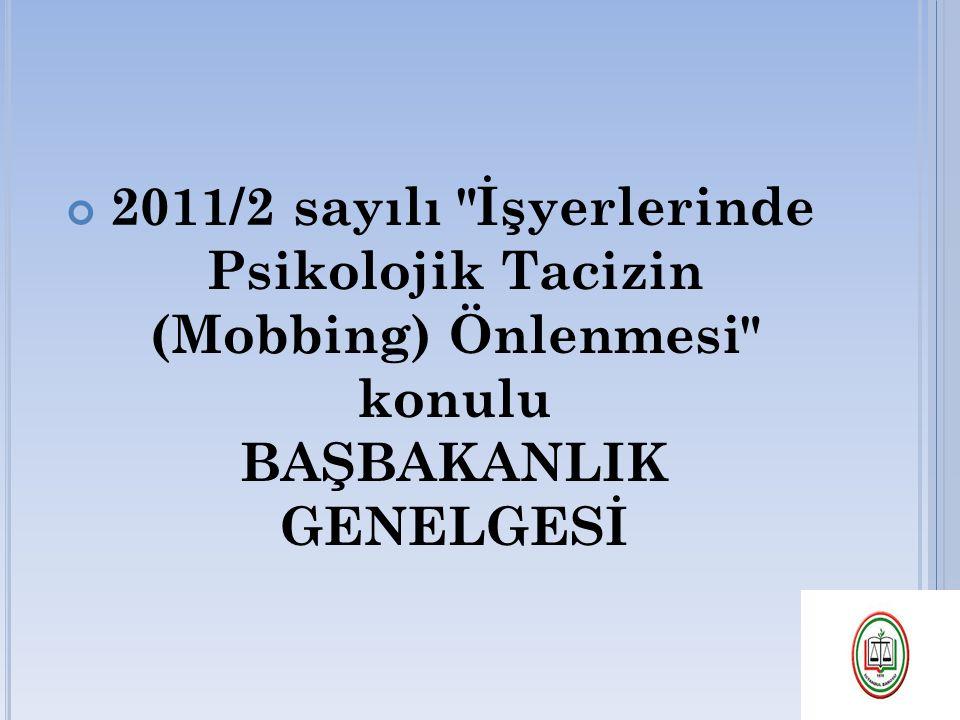 2011/2 sayılı İşyerlerinde Psikolojik Tacizin (Mobbing) Önlenmesi konulu BAŞBAKANLIK GENELGESİ