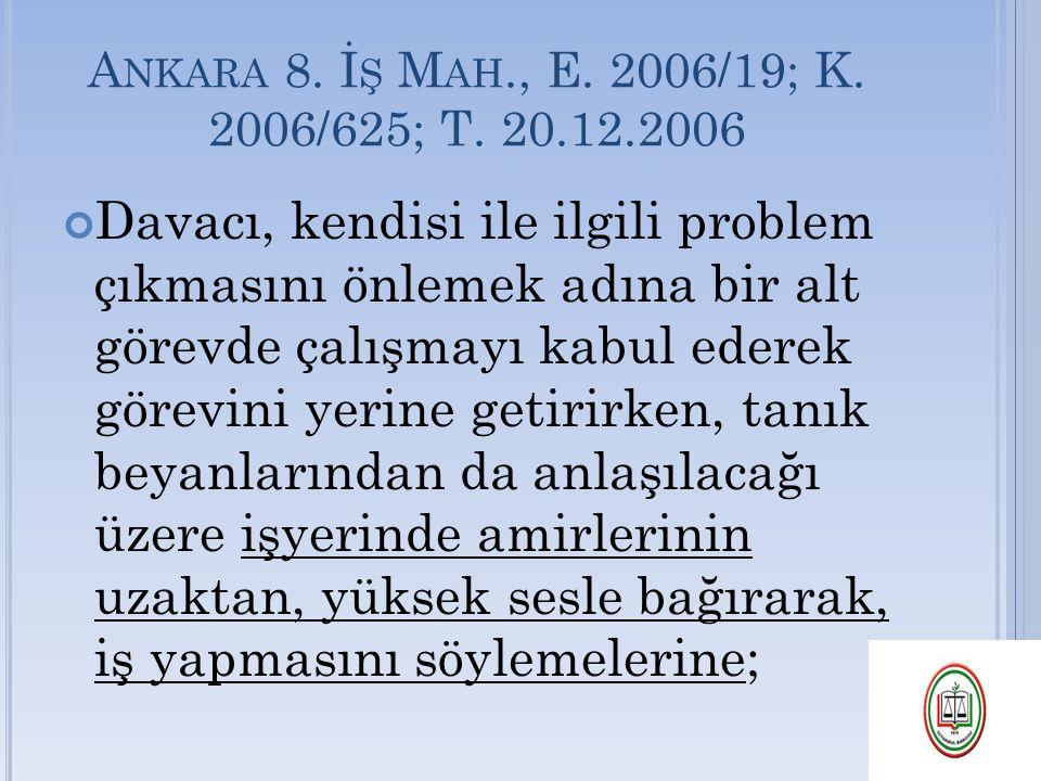 Ankara 8. İş Mah., E. 2006/19; K. 2006/625; T. 20.12.2006
