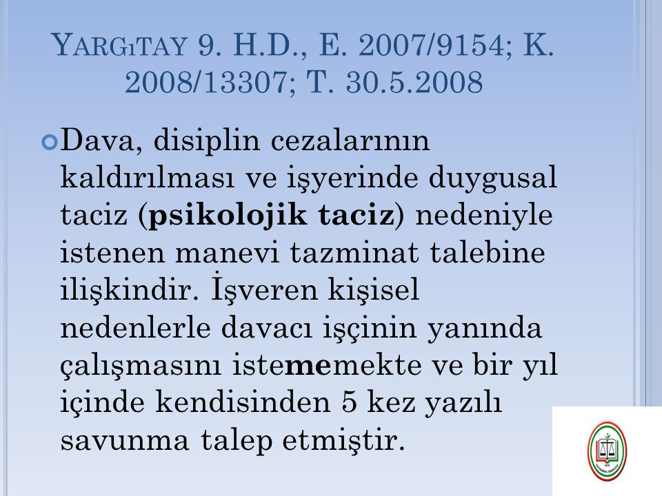 Yargıtay 9. H.D., E. 2007/9154; K. 2008/13307; T. 30.5.2008