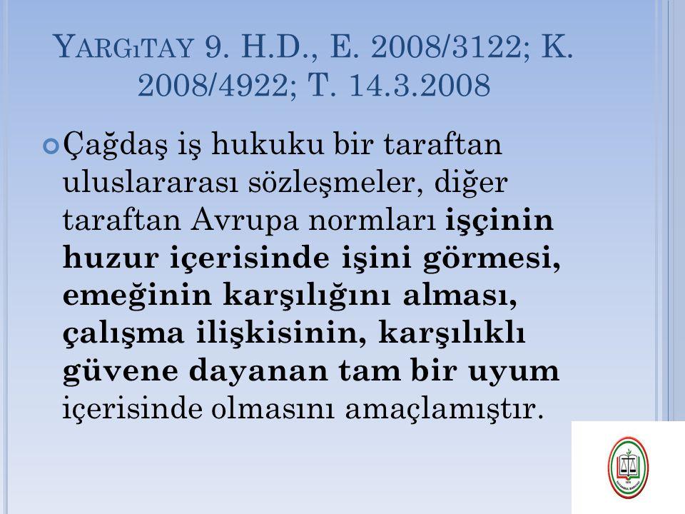 Yargıtay 9. H.D., E. 2008/3122; K. 2008/4922; T. 14.3.2008