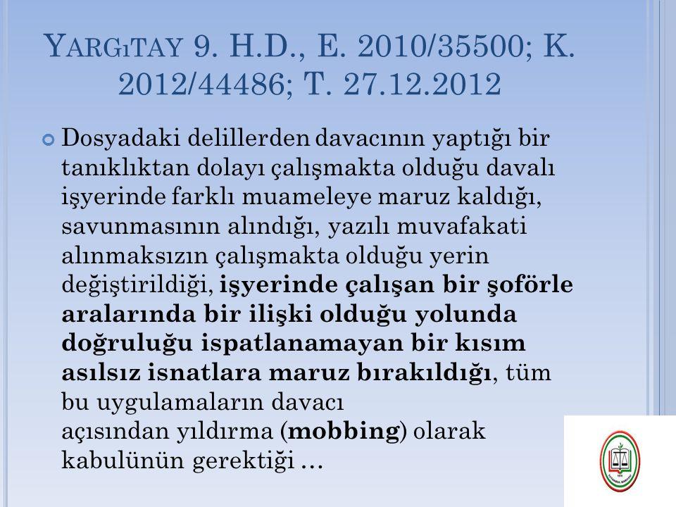 Yargıtay 9. H.D., E. 2010/35500; K. 2012/44486; T. 27.12.2012