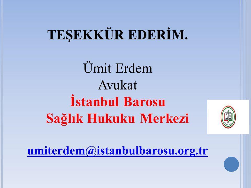 TEŞEKKÜR EDERİM. İstanbul Barosu Sağlık Hukuku Merkezi
