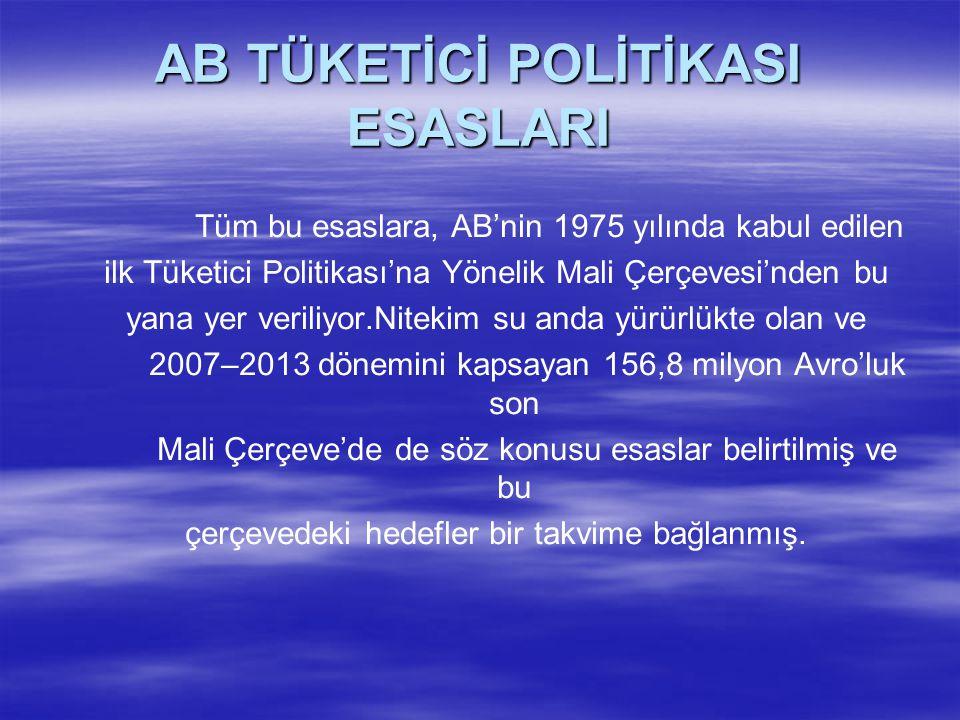 AB TÜKETİCİ POLİTİKASI ESASLARI