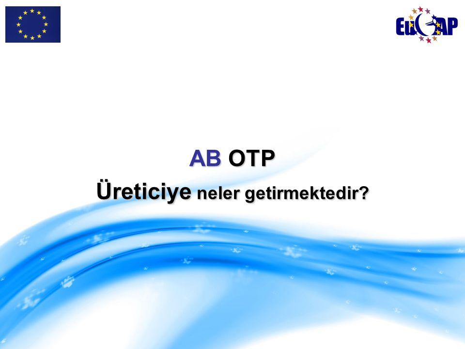 AB OTP Üreticiye neler getirmektedir