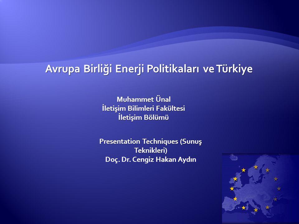 Avrupa Birliği Enerji Politikaları ve Türkiye