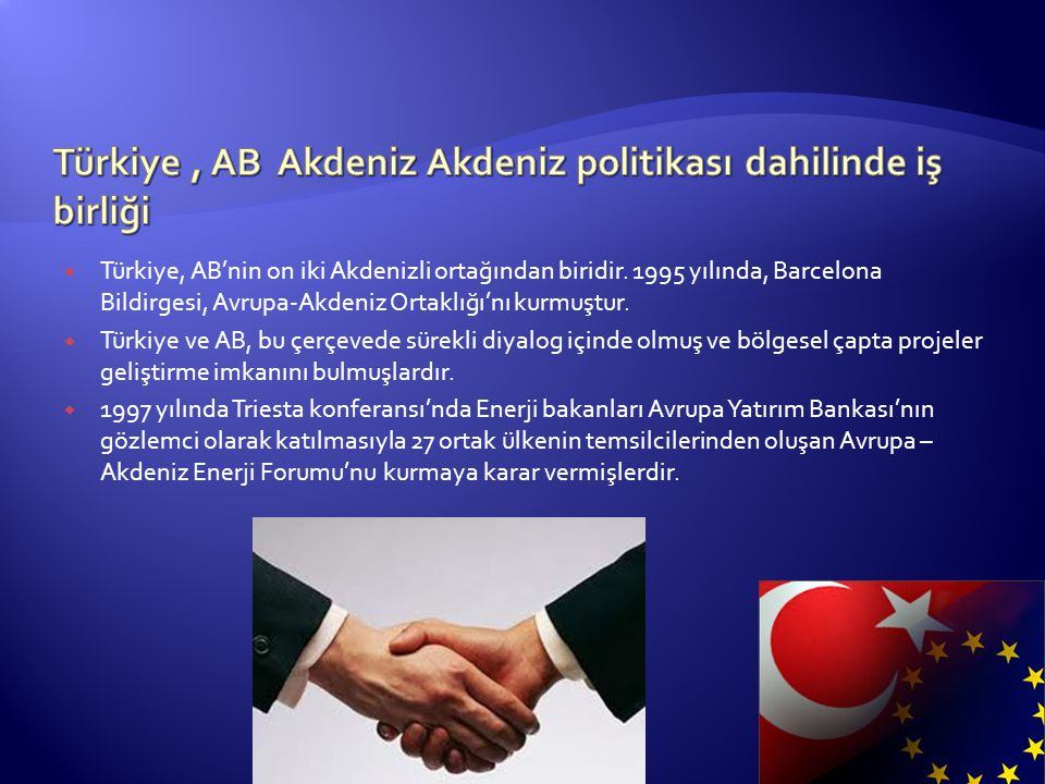 Türkiye , AB Akdeniz Akdeniz politikası dahilinde iş birliği