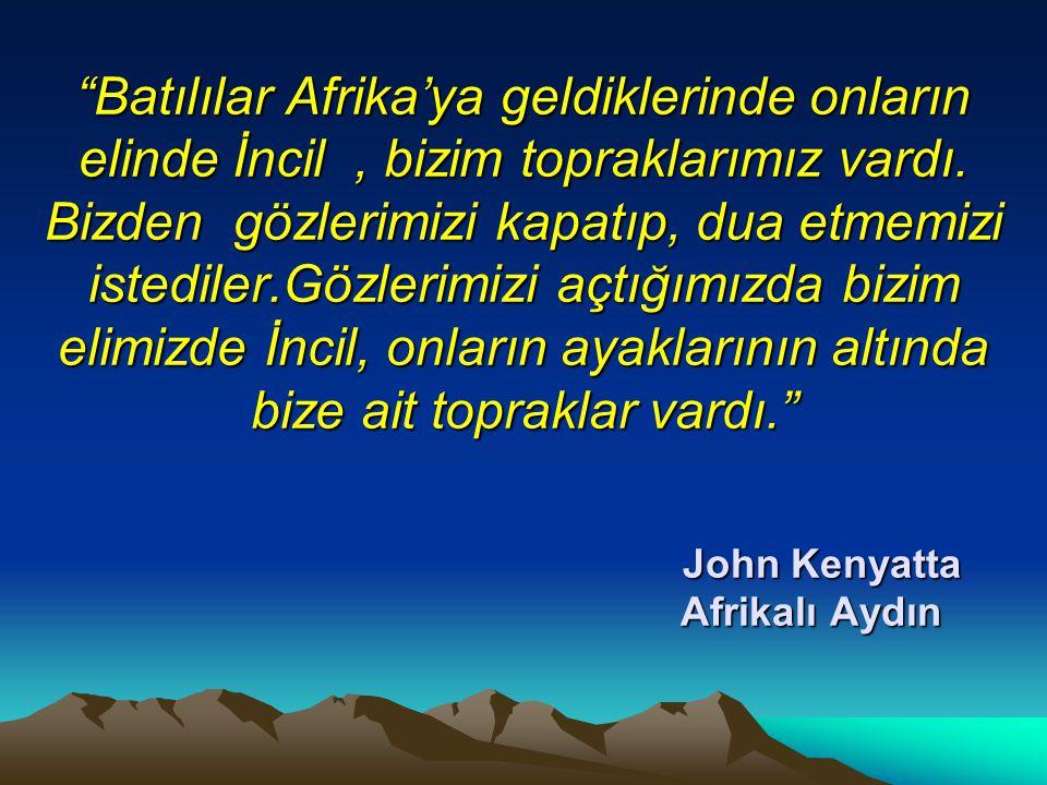 Batılılar Afrika'ya geldiklerinde onların elinde İncil , bizim topraklarımız vardı.