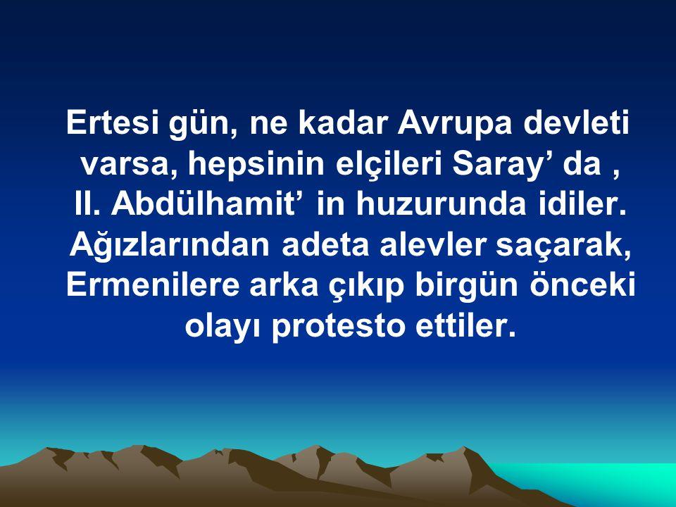 Ertesi gün, ne kadar Avrupa devleti varsa, hepsinin elçileri Saray' da , II.