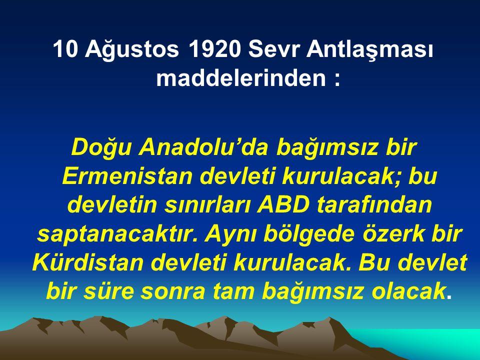 10 Ağustos 1920 Sevr Antlaşması maddelerinden :