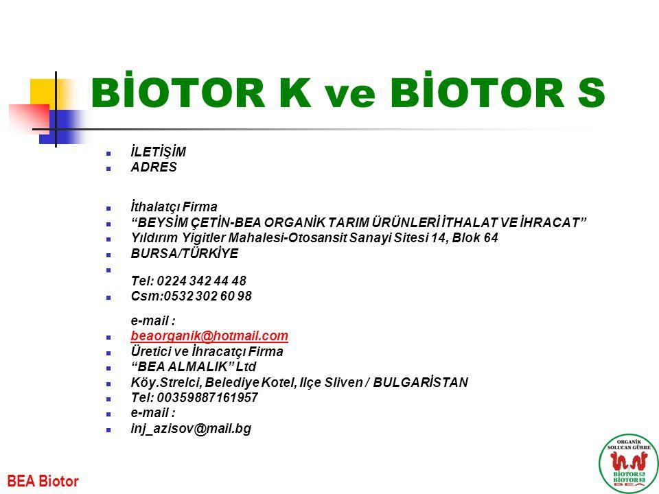 BİOTOR K ve BİOTOR S BEA Biotor İLETİŞİM ADRES İthalatçı Firma