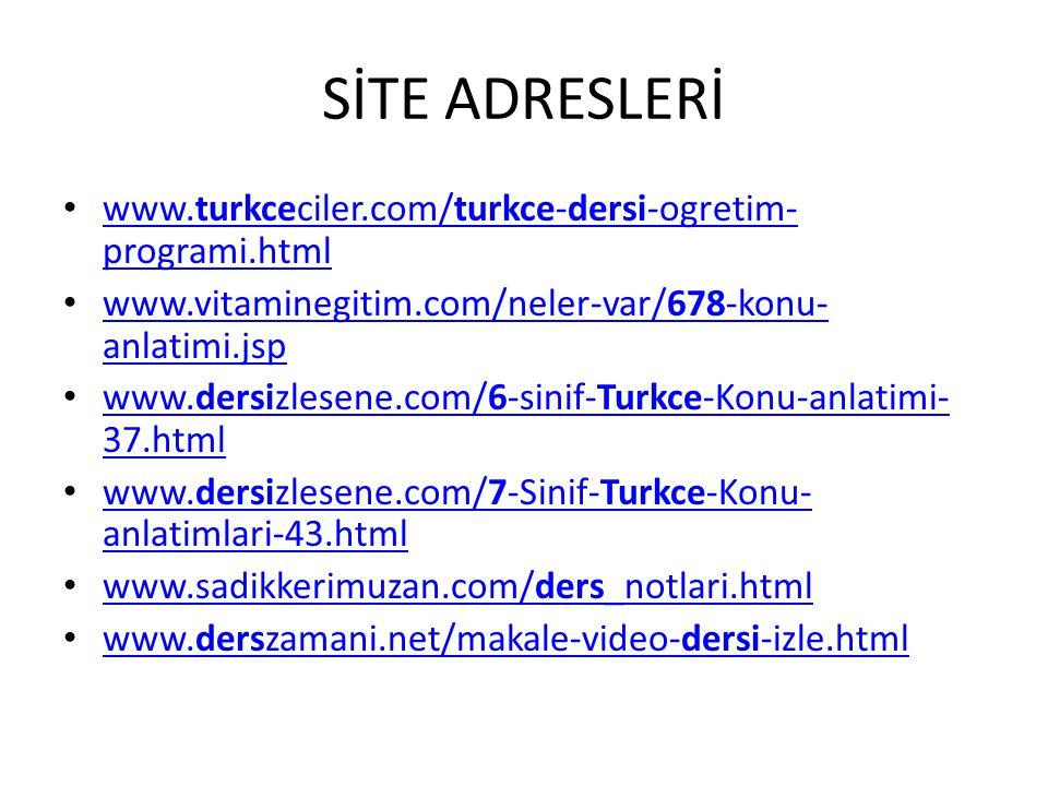 SİTE ADRESLERİ www.turkceciler.com/turkce-dersi-ogretim-programi.html