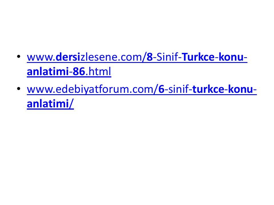 www.dersizlesene.com/8-Sinif-Turkce-konu-anlatimi-86.html www.edebiyatforum.com/6-sinif-turkce-konu-anlatimi/