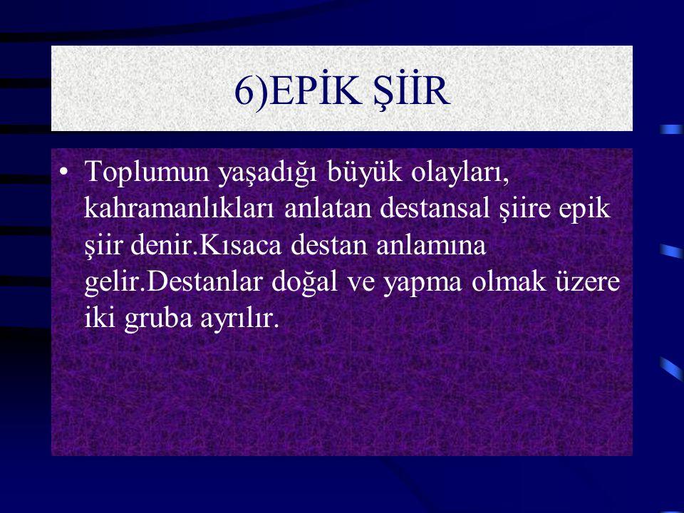 6)EPİK ŞİİR