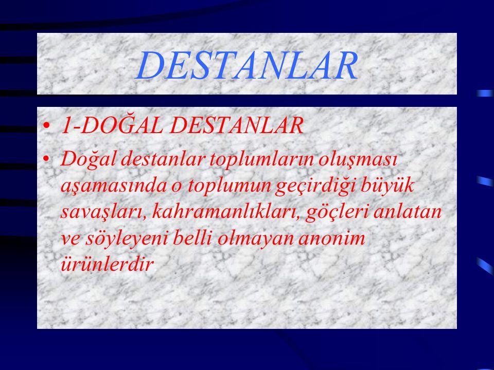 DESTANLAR 1-DOĞAL DESTANLAR