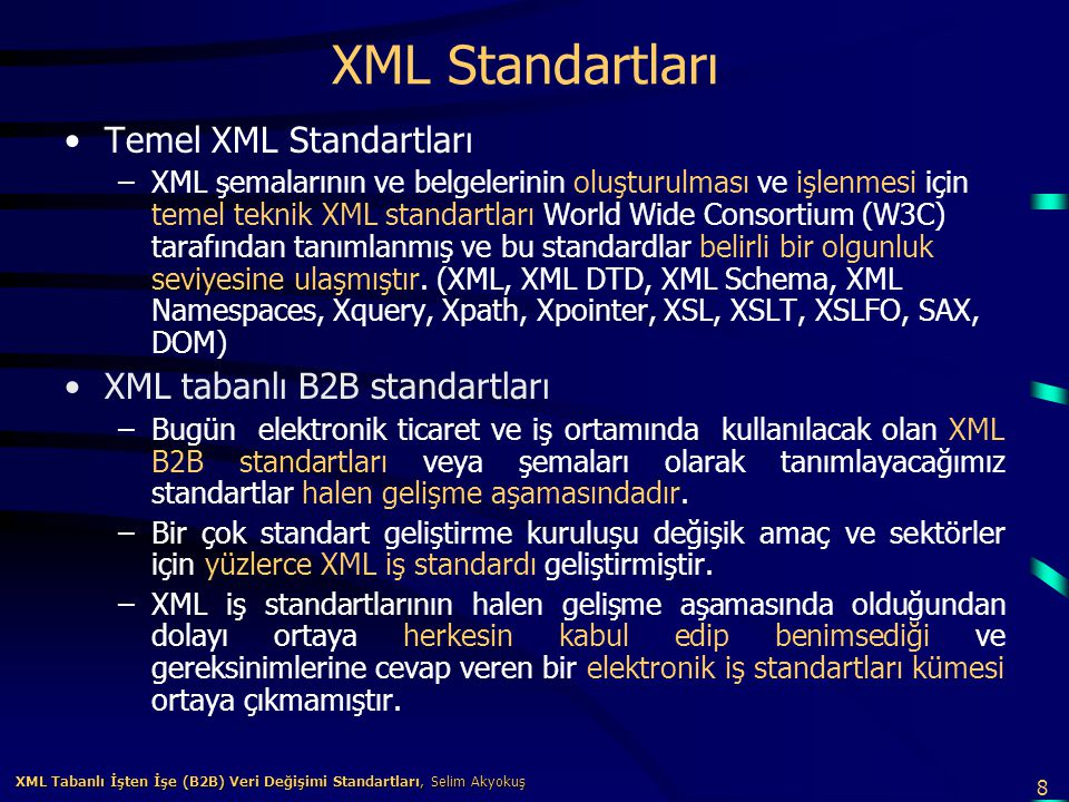 XML Standartları Temel XML Standartları XML tabanlı B2B standartları