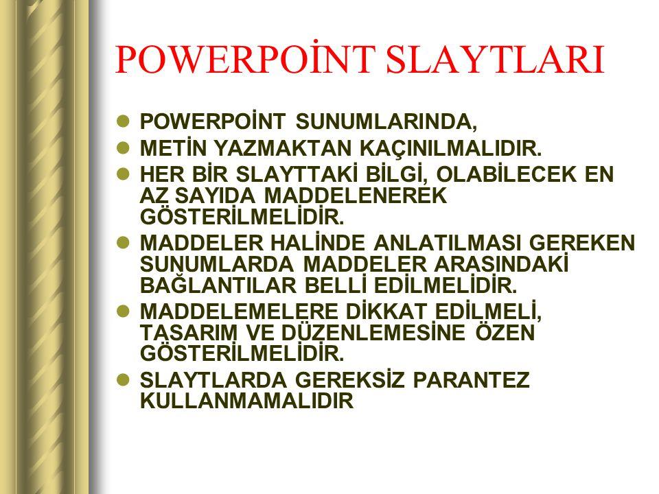 POWERPOİNT SLAYTLARI POWERPOİNT SUNUMLARINDA,