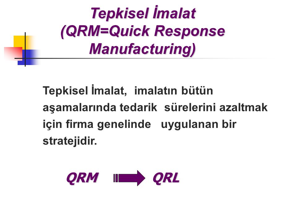Tepkisel İmalat (QRM=Quick Response Manufacturing)