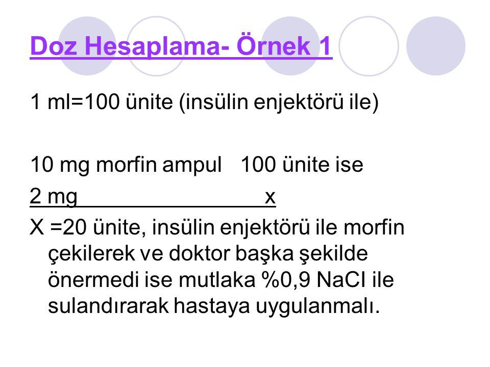 Doz Hesaplama- Örnek 1 1 ml=100 ünite (insülin enjektörü ile)