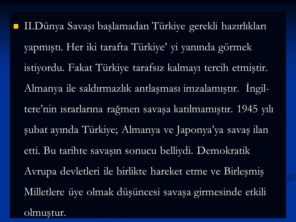 II. Dünya Savaşı başlamadan Türkiye gerekli hazırlıkları yapmıştı