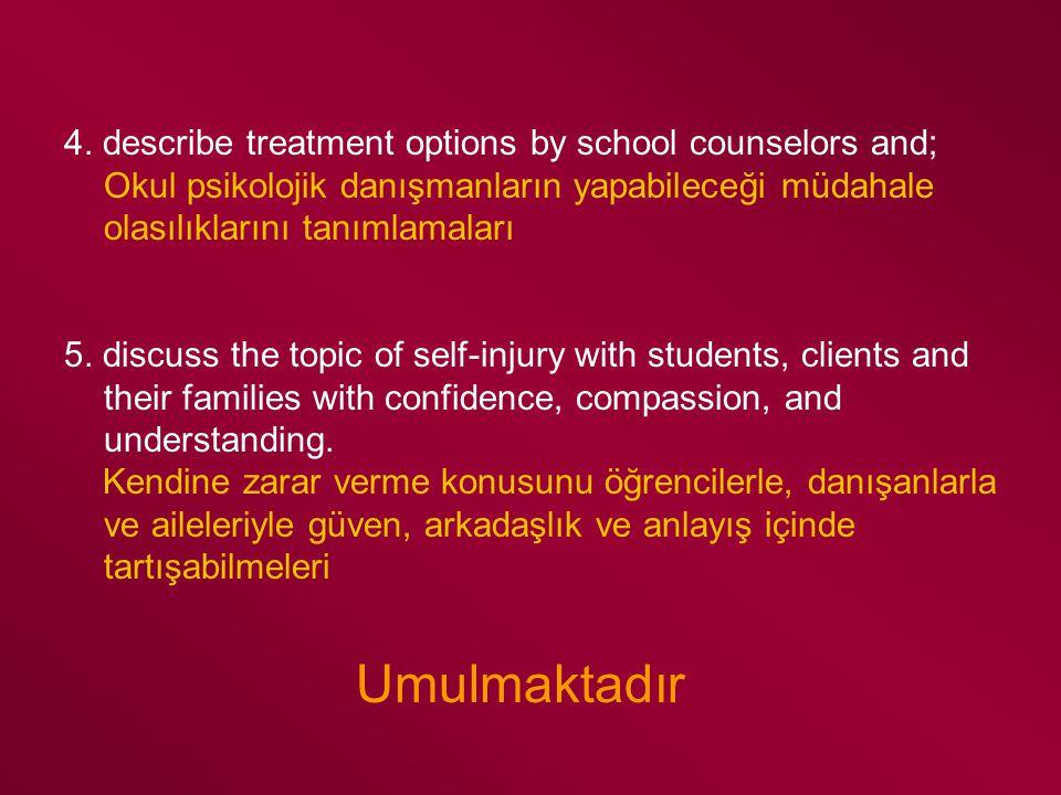 4. describe treatment options by school counselors and; Okul psikolojik danışmanların yapabileceği müdahale olasılıklarını tanımlamaları