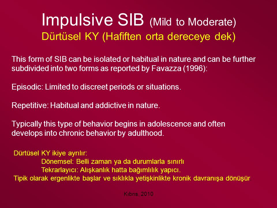 Impulsive SIB (Mild to Moderate) Dürtüsel KY (Hafiften orta dereceye dek)