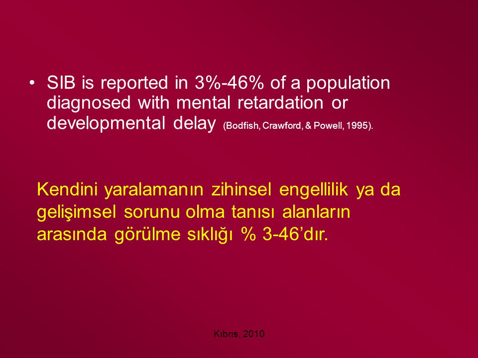 SIB is reported in 3%-46% of a population diagnosed with mental retardation or developmental delay (Bodfish, Crawford, & Powell, 1995).